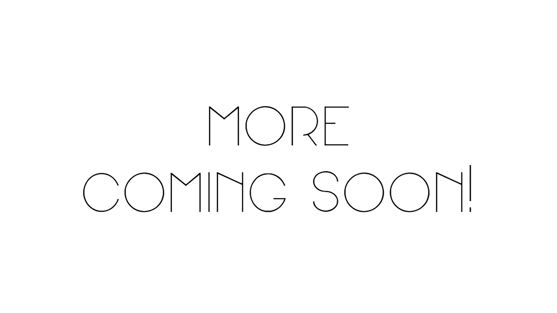 More Information Coming Soon